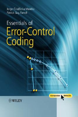 Essentials of Error-control Coding By Moreira, Jorge Castineira/ Farrell, Patick Guy