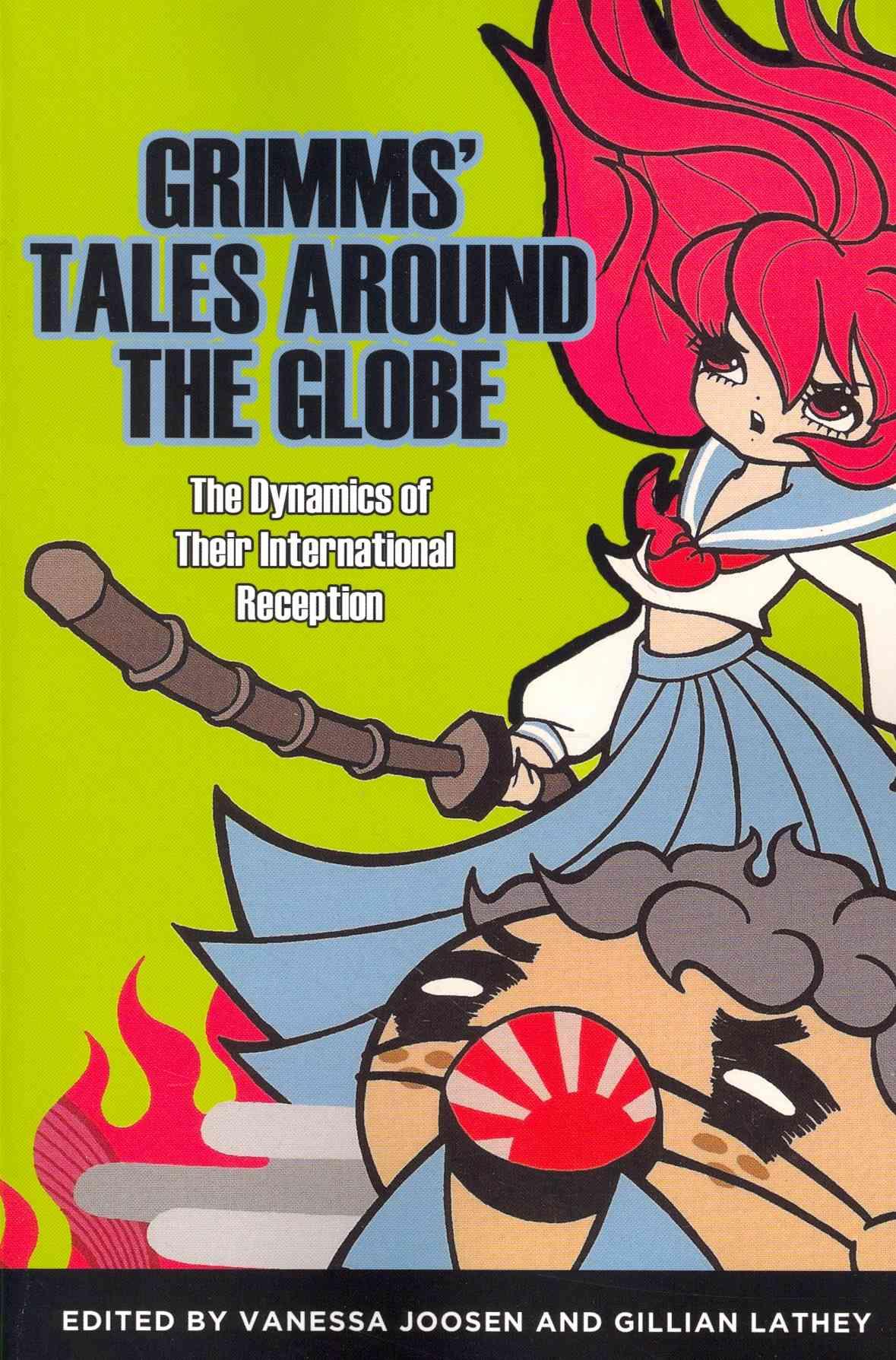 Grimms' Tales Around the Globe By Joosen, Vanessa (EDT)/ Lathey, Gillian (EDT)/ Bottigheimer, Ruth B. (CON)/ Hamer+£ak, Marijana (CON)/ Wozniak, Monika (CON)